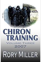 ChironTraining Volume 3: 2007 Kindle Edition