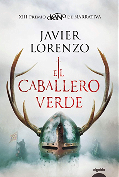 El caballero verde (ALGAIDA LITERARIA - PREMIO LOGROÑO DE NOVELA) eBook: Lorenzo, Javier: Amazon.es: Tienda Kindle