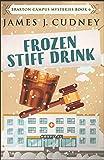 Frozen Stiff Drink: A Kellan Ayrwick Cozy Mystery (Braxton Campus Mysteries)
