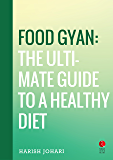 Food Gyan: The Ultimate Guide to a Healthy Diet  (Rupa Quick Reads)