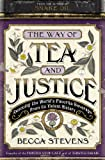 The Way of Tea and Justice: Rescuing the World's Favorite Beverage from Its Violent History