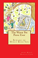 The Worst Pet Peeve Ever: Beware of What Bugs You Kindle Edition