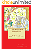 The Worst Pet Peeve Ever: Beware of What Bugs You (English Edition)