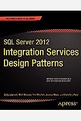 SQL Server 2012 Integration Services Design Patterns (Expert's Voice in SQL Server) Paperback