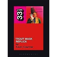 Courrier, K: Captain Beefheart's Trout Mask Replica (33