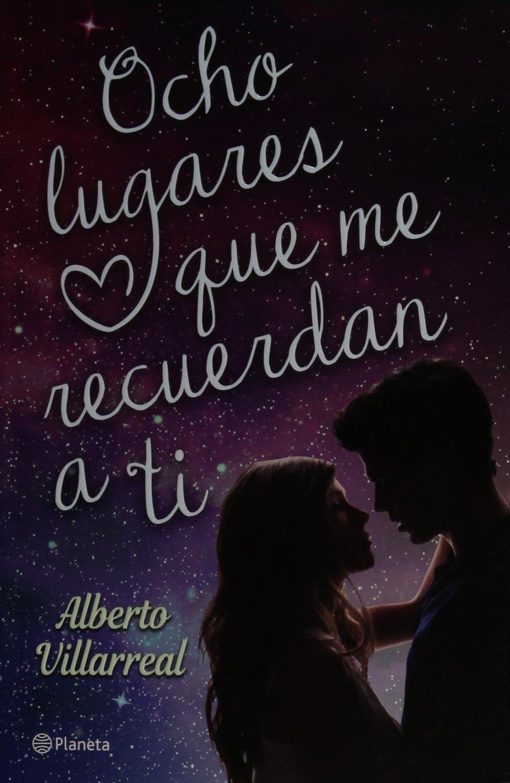 Ocho lugares que me recuerdan a ti: Alberto Villarreal: 9786070736650: Amazon.com: Books