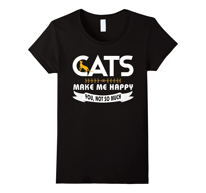 Cats Make Me Happy T Shirt, Cat T Shirt, Cat Lover T Shirt