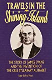 Travels in the Shining Island: The Story of James