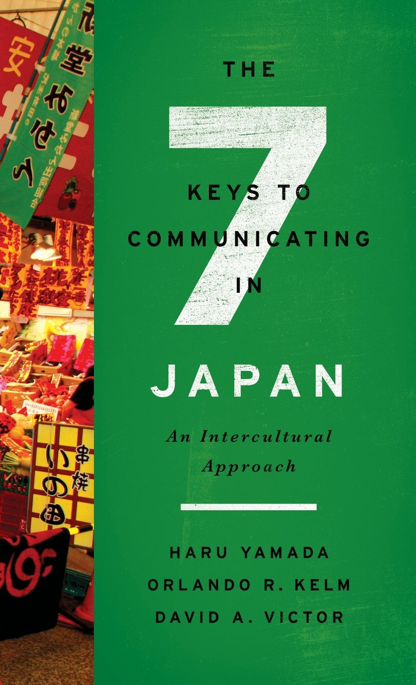 The Seven Keys to Communicating in Japan: An Intercultural Approach by Georgetown University Press