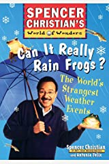 Can it Really Rain Frogs?: The World's Strangest Weather Events Paperback