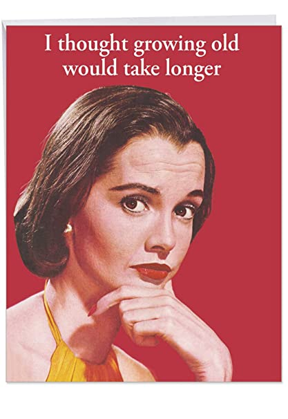 Hilarious Growing Old Take Longer Birthday Card With Envelope Large 85 X 11 Inch