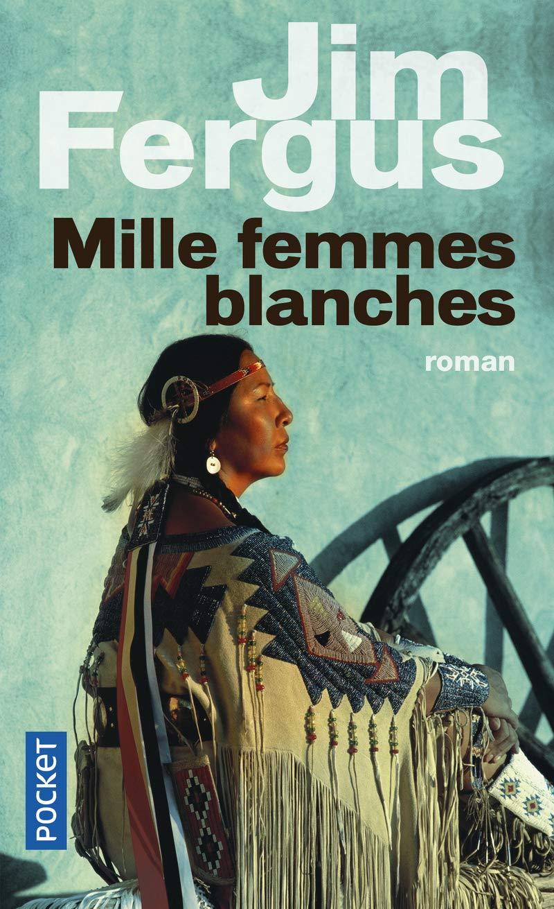 Amazon.fr - Mille femmes blanches (1) - FERGUS, Jim, PININGRE ...