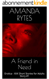 A Friend in Need: Erotica - XXX Short Stories for Adults - Story #1 (English Edition)