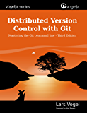 Distributed Version Control with Git: Mastering the Git command line - Third Edition (English Edition)