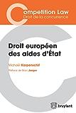 Droit européen des aides d'État (Competition Law/Droit de la concurrence)