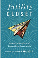 Futility Closet: An Idler's Miscellany of Compendious Amusements Paperback