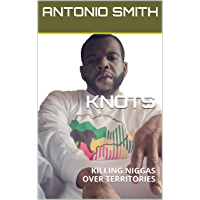 KNOTS: KILLING NIGGAS OVER TERRITORIES (English Edition)