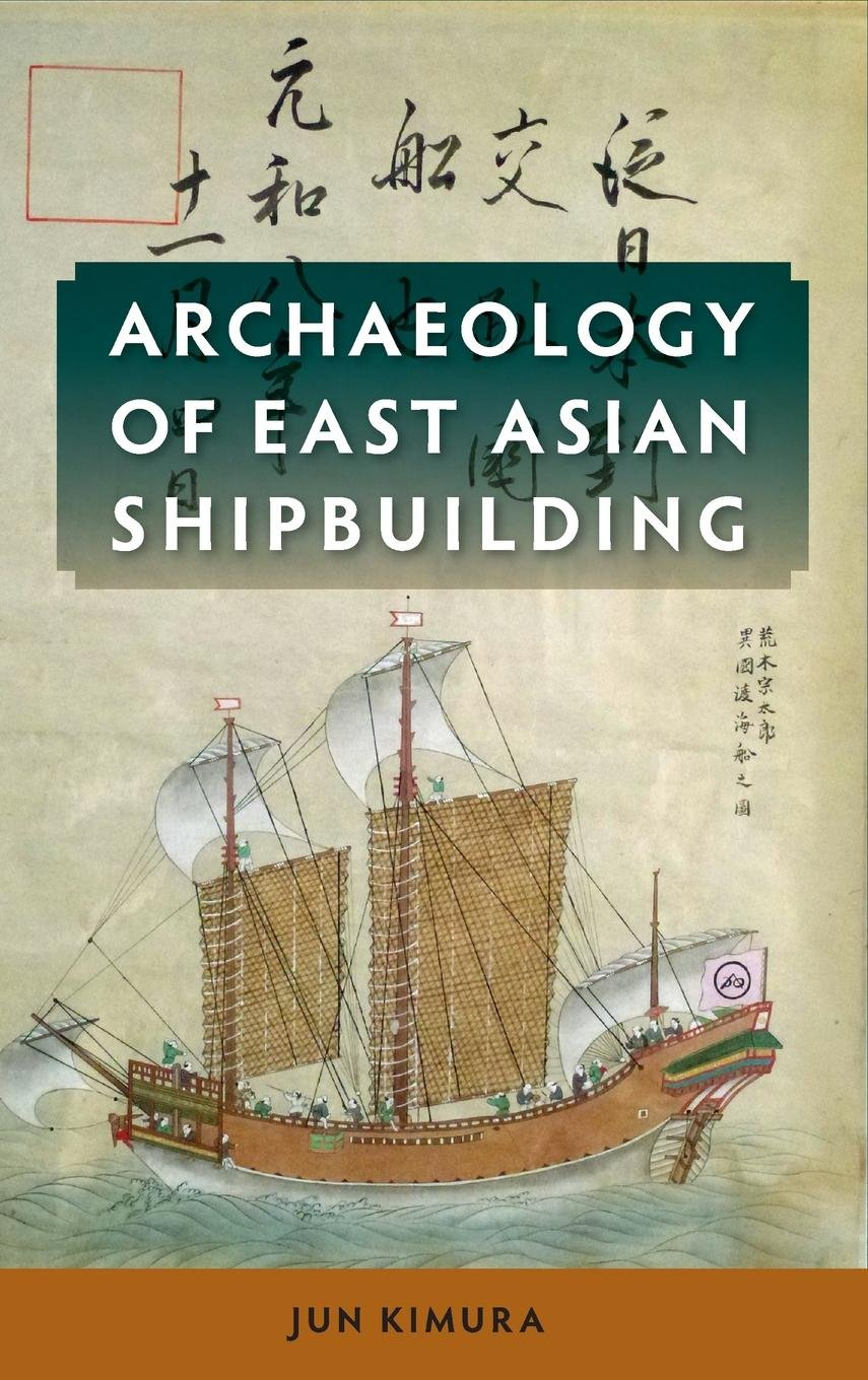 Archaeology of East Asian Shipbuilding pdf