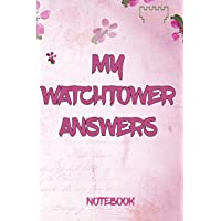 My Watchtower Answers Notebook: | Bible Study Aid Journal / Notebook for Jehovah's Witnesses. Perfect for the Christian Life and Ministry Meeting. Jehovahs Witnesses Gifts.