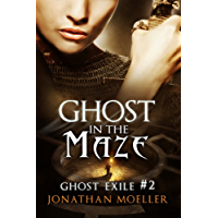 Ghost in the Maze (Ghost Exile #2) (World of the Ghosts) (English Edition)