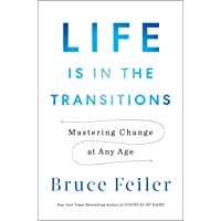 Life Is in the Transitions: Mastering Change at Any Age