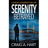 Serenity Betrayed (The Shelby Alexander Thriller Series Book 6) (English Edition)