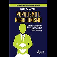 Populismo e Negacionismo: O Uso do Negacionismo como Ferramenta para a Manutenção do Poder Populista