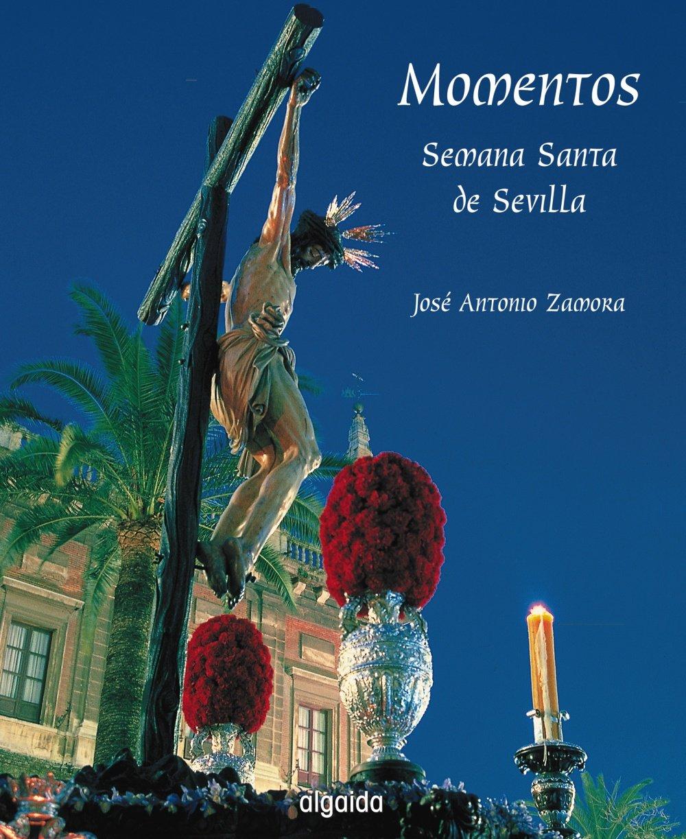 Read Online Momentos / Moments: Semana Santa De Sevilla / Holy Week in Seville (Ediciones Generales - Guias Turisticas) (Spanish Edition) pdf