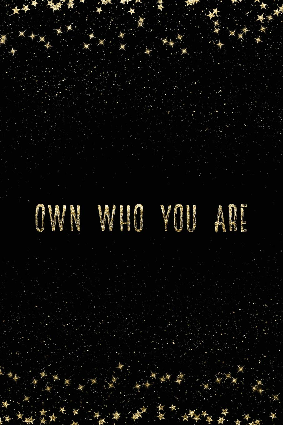 Own Who You Are: Notebook with Inspirational Quotes Inside ...