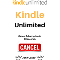 Cancel Kindle Unlimited: How To Cancel Your Kindle Unlimited Membership in 30 Seconds (2020)