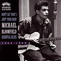 Don't Say That I Ain't Your Man: Essential Blues [Importado]