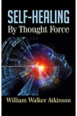 Self-Healing by Thought Force:[ Illustrated Edition] Kindle Edition