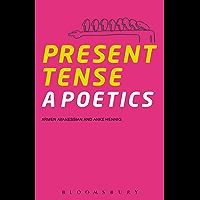 Present Tense: A Poetics