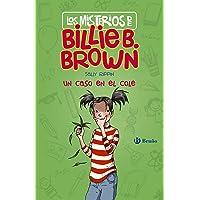 Los misterios de Billie B. Brown, 3. Un caso en el cole (Castellano - A Partir De 6 Años - Personajes Y Series - Los Misterios De Billie B. Brown)