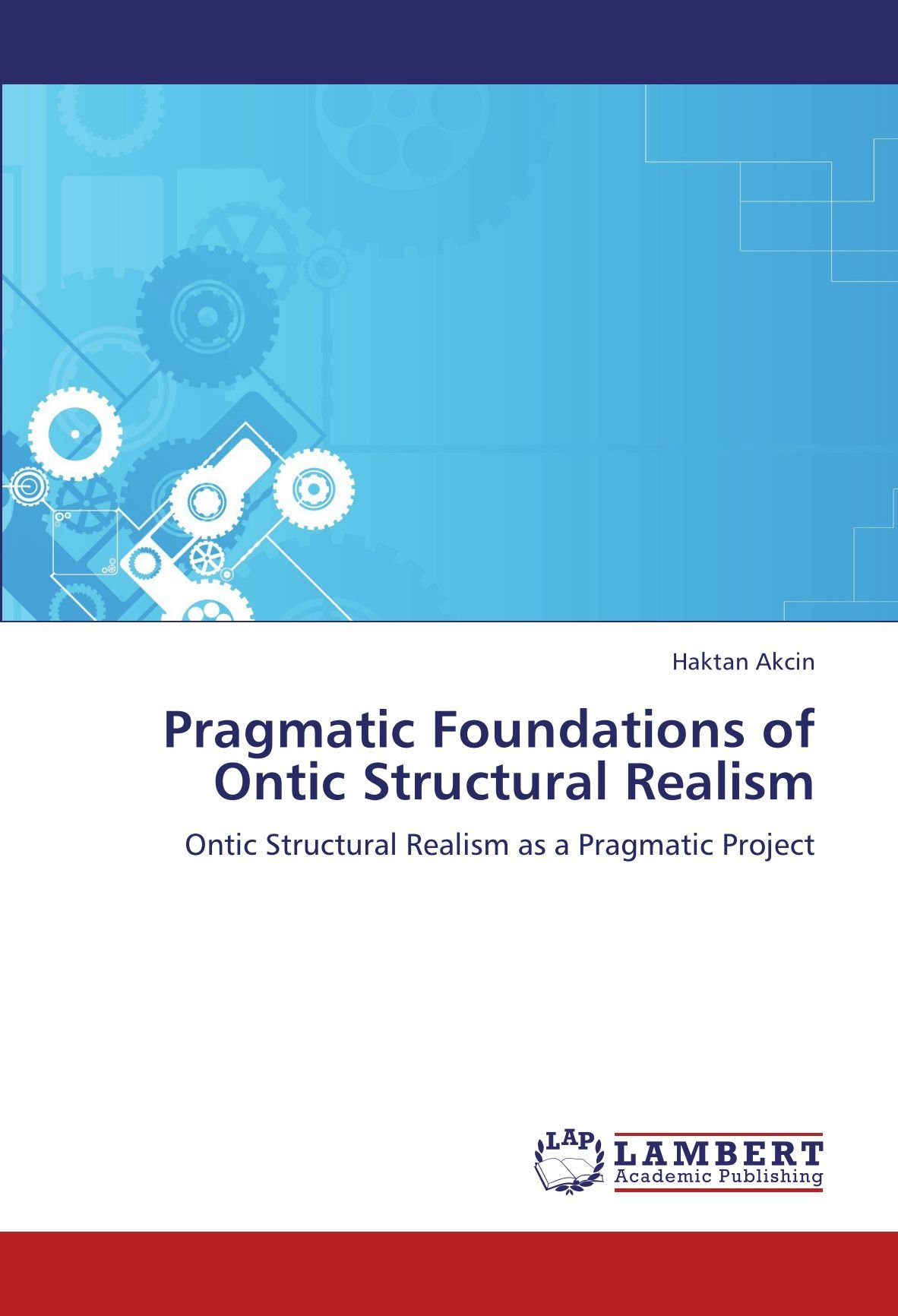 Pragmatic Foundations of Ontic Structural Realism: Ontic Structural Realism as a Pragmatic Project ebook