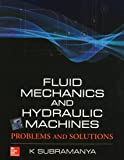 Fluid Mechanics and Hydraulic Machines: Problems and Solutions