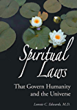Spiritual Laws That Govern Humanity and the Universe (Rosicrucian Order AMORC Kindle Editions)