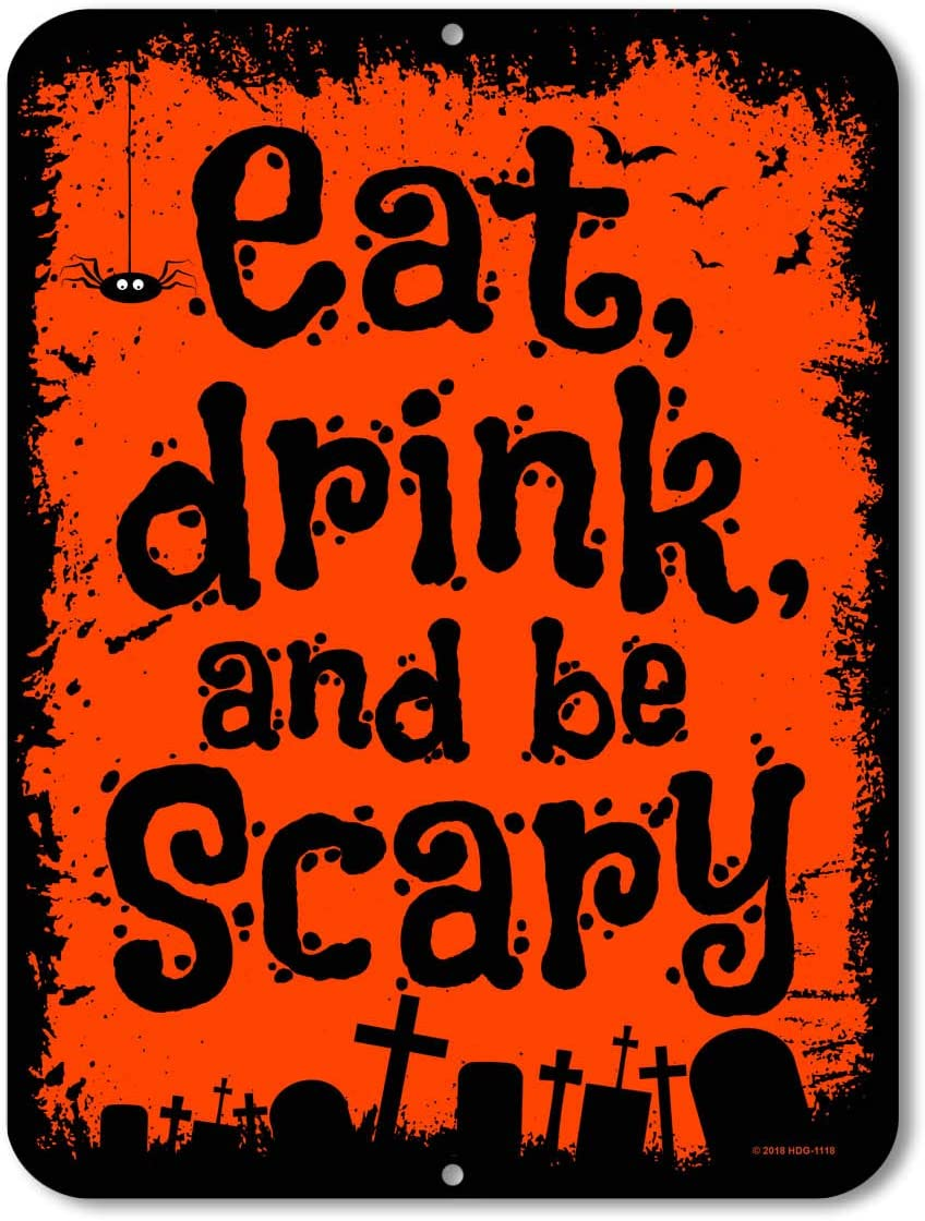 Honey Dew Gifts Halloween Decor, Eat Drink and be Scary, 9 x 12 inch Metal Aluminum Novelty Tin Sign Decor