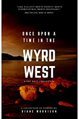 Once Upon a Time in the Wyrd West (Wyrd West Chronicles) Kindle Edition
