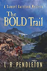 The Bold Trail: A Samuel Garrison Western Paperback
