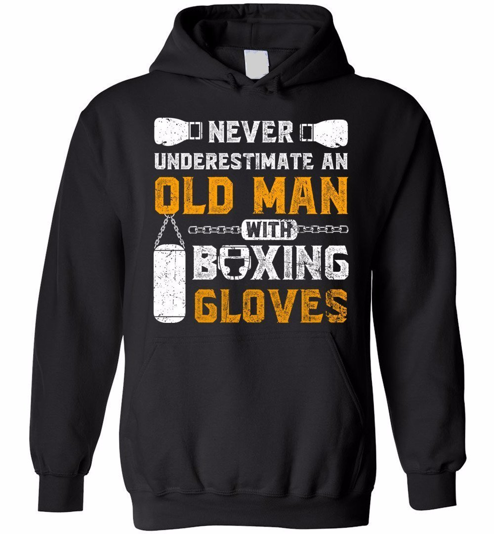 Never Underestimate An Old Man With Boxing Gloves Hoodie by eden tee