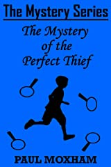 The Mystery of the Perfect Thief (The Mystery Series Short Story Book 11) Kindle Edition