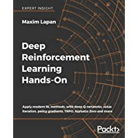 Deep Reinforcement Learning Hands-On: Apply modern RL methods, with deep Q-networks, value iteration, policy gradients…