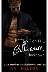 Betting on the Billionaire in Lockdown (Love Under Lockdown Book 8) Kindle Edition