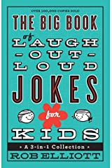 The Big Book of Laugh-Out-Loud Jokes for Kids: A 3-in-1 Collection Paperback