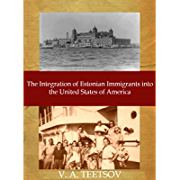 The Integration of Estonian Immigrants into the United States of America