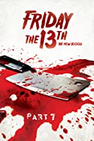 FRIDAY THE 13TH PART VII:THE NEW BLOOD