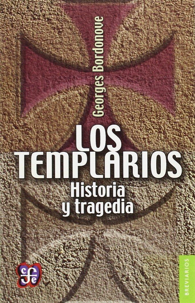 Los templarios. Historia y tragedia (Breviarios): Amazon.es: Bordonove, Georges: Libros