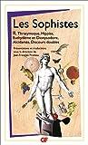 Les Sophistes : Tome 2, De Thrasymaque aux Discours doubles - Fragments et témoignages