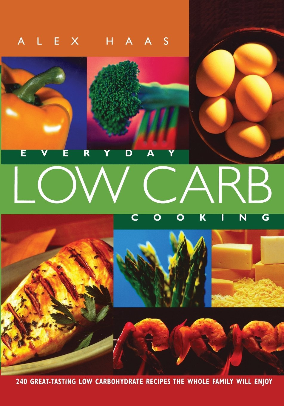Read Online Everyday Low Carb Cooking: 240 Great-Tasting Low Carbohydrate Recipes the Whole Family will Enjoy pdf epub